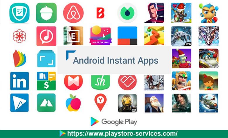 ميزة التطبيقات الفورية Instant Apps على متجر جوجل بلاي ستور