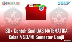 Lengkap - 30+ Contoh Soal UAS MATEMATIKA Kelas 4 SD/MI Semester Ganjil Terbaru