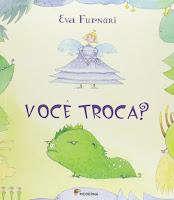 """Capa do livro infantil """"Você Troca?"""", de Eva Furnari."""