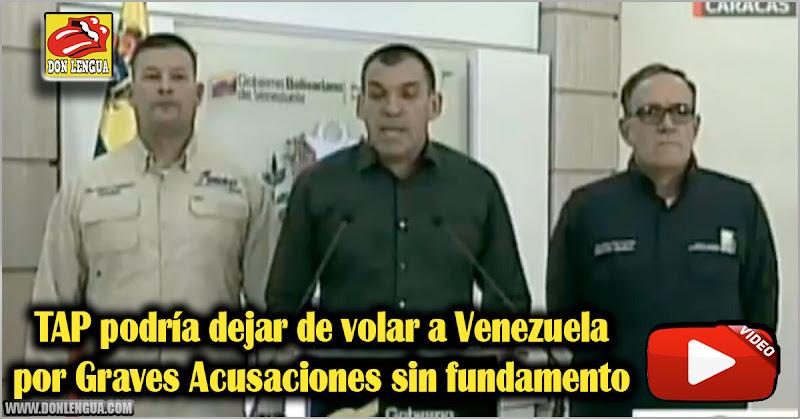 TAP podría dejar de volar a Venezuela por Graves Acusaciones sin fundamento