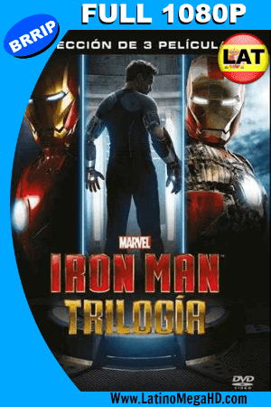 Trilogia Iron Man (2008, 2010, 2013) Latino Full HD 1080P ()