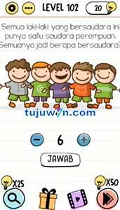 level 102 Semua laki-laki yang bersaudara ini punya satu saudara perempuan, semuanya jadi berapa bersaudara brain test