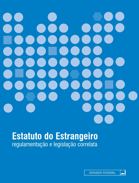 Estatuto do Estrangeiro - Senado Federal