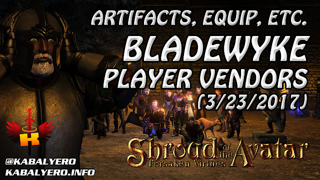 Bladewyke Player Vendors - Artifacts, Equip, Etc. (3/23/2017) 💰 Shroud Of The Avatar (Market Watch)