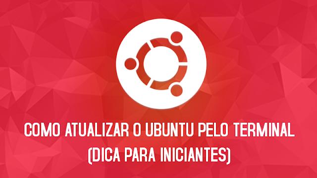 Como atualizar o Ubuntu pelo Terminal