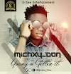 MUSIC: MICHXY DON - Young n getting it