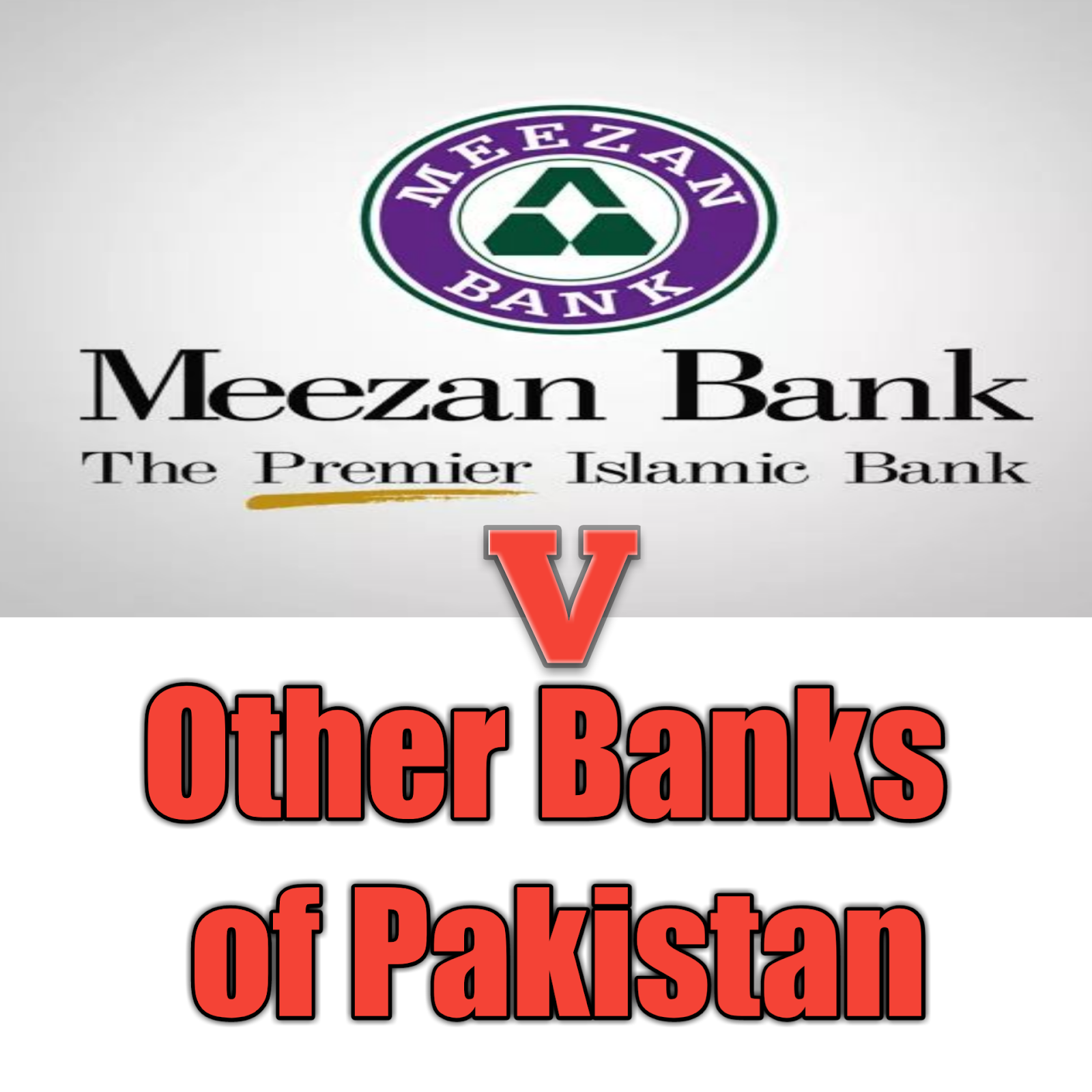 General Knowledge: Meezan Bank Ltd Vs Others Pakistani Banks