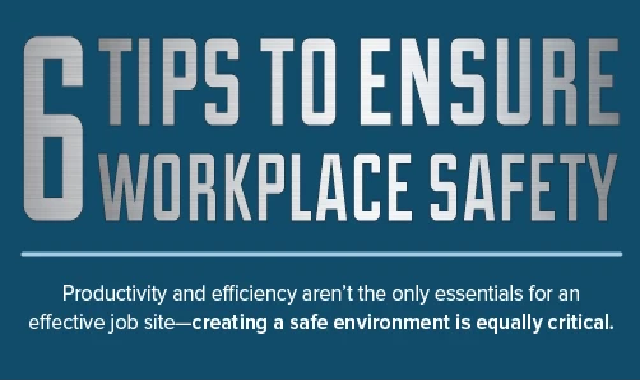 6 Tips to Ensure Workplace Safety #infographic