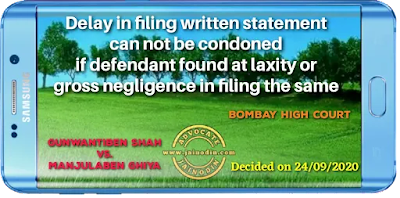 Delay in filing written statement can not be condoned if defendant found at laxity or gross negligence in filing the same