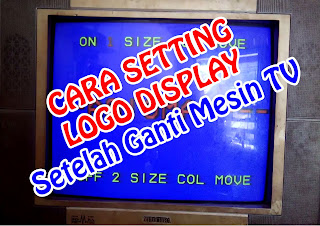 Cara setting Logo Display TV Setelah Ganti Mesin TV Cina