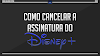 Como cancelar a assinatura do Disney+
