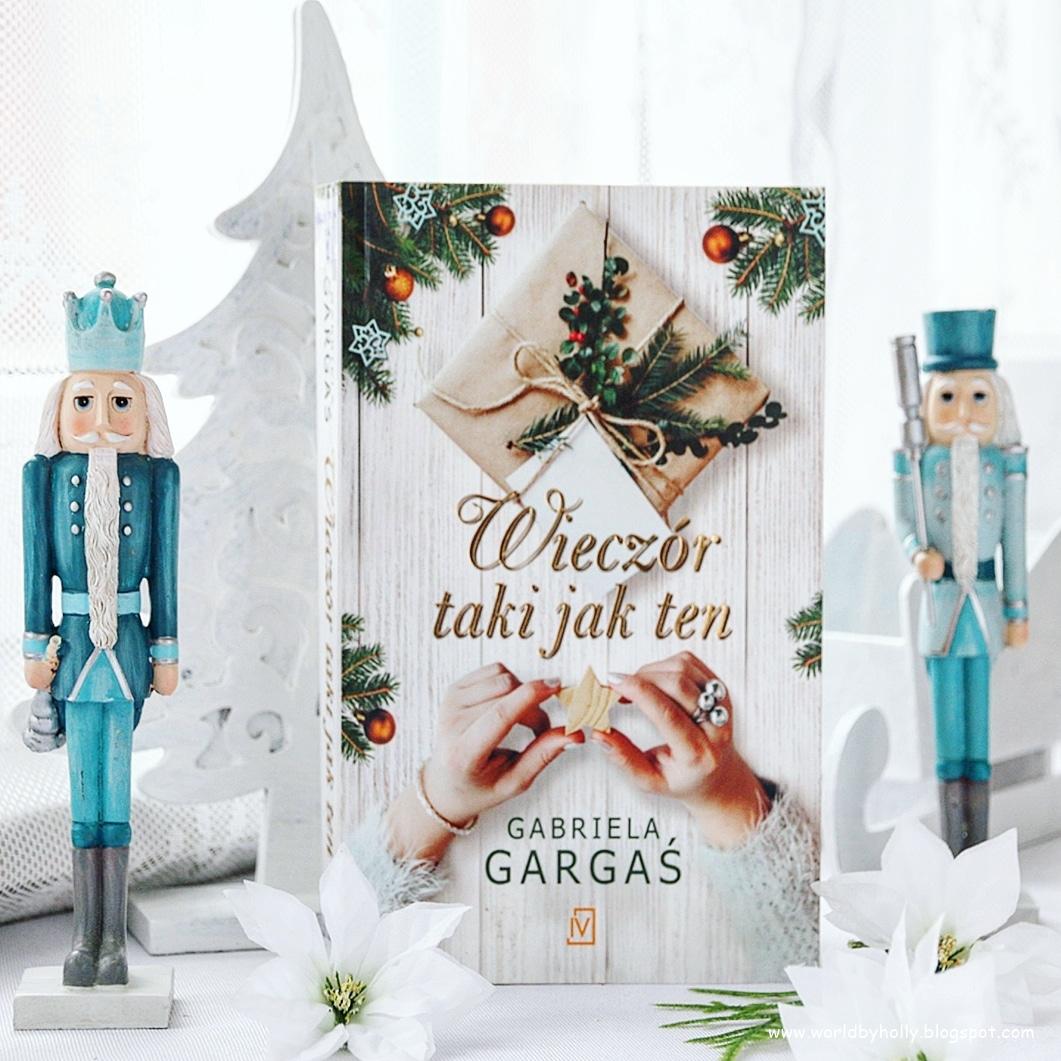 co czytać, co warto przeczytać, szukam ciekawej książki, książka o miłości, Gabriela Gargaś, Wieczór taki jak ten, polskie autorki, świąteczna książka