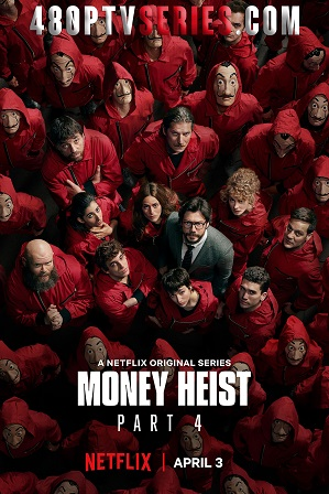 Money Heist Season 4 Full Hindi Dual Audio Download 480p 720p All Episodes [ हिंदी + English ]