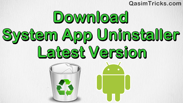 download system app uninstaller for pc latest version - qasimtricks.com