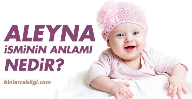 Aleyna ne demek? Aleyna isminin anlamı nedir? Aleyna ismi hakkında kısa bilgiler. Aleyna isminin anlamı hakkında merak edilenler..