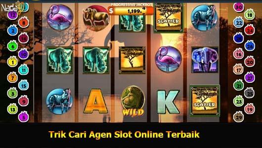 Trik Cari Agen Slot Online Terbaik