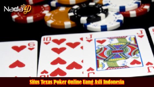 Situs Texas Poker Online Uang Asli Indonesia