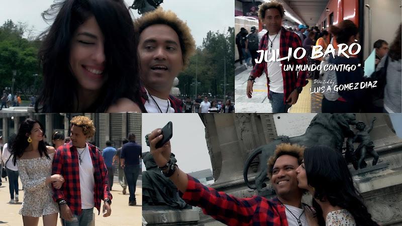 Julio Baró -  ¨Un mundo contigo¨ - Videoclip - Director: Luis Gómez (Wicho). Portal Del Vídeo Clip Cubano