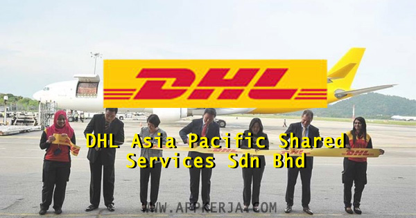 Jawatan kosong di DHL Asia Pacific Shared Services Sdn Bhd.