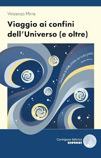 Viaggio ai confini dell'universo (e oltre) di Vincenzo Mirra