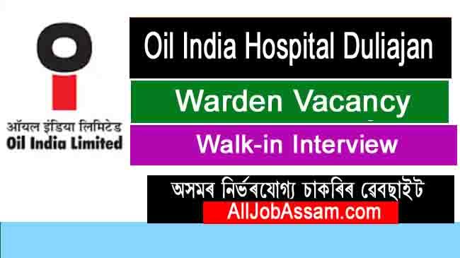 Nursing, OIL Hospital Duliajan Recruitment 2019- Warden post