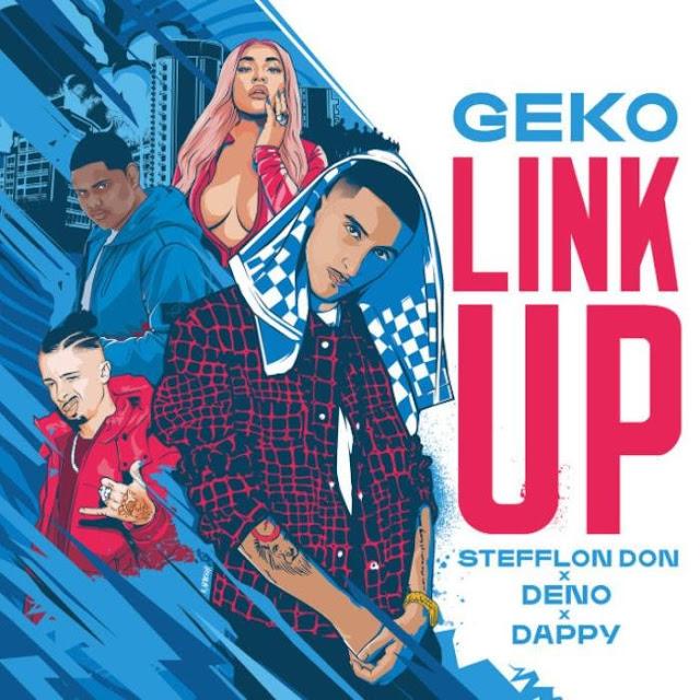 Geko – Link Up ft. Stefflon Don, Deno & Dappy Mp3 Free Download