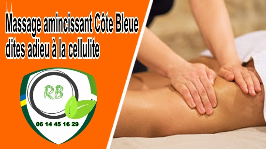 Massage amincissant Côte Bleue : dites adieu à la cellulite;