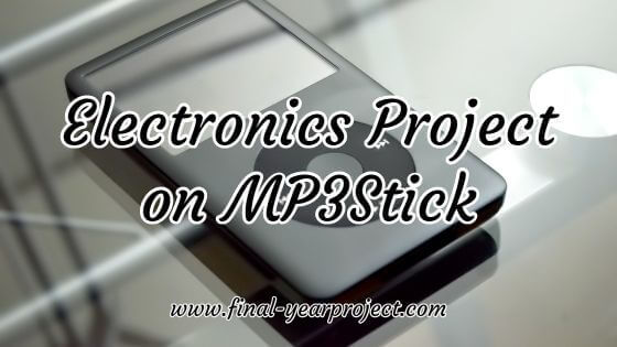 Electronics Project on MP3Stick