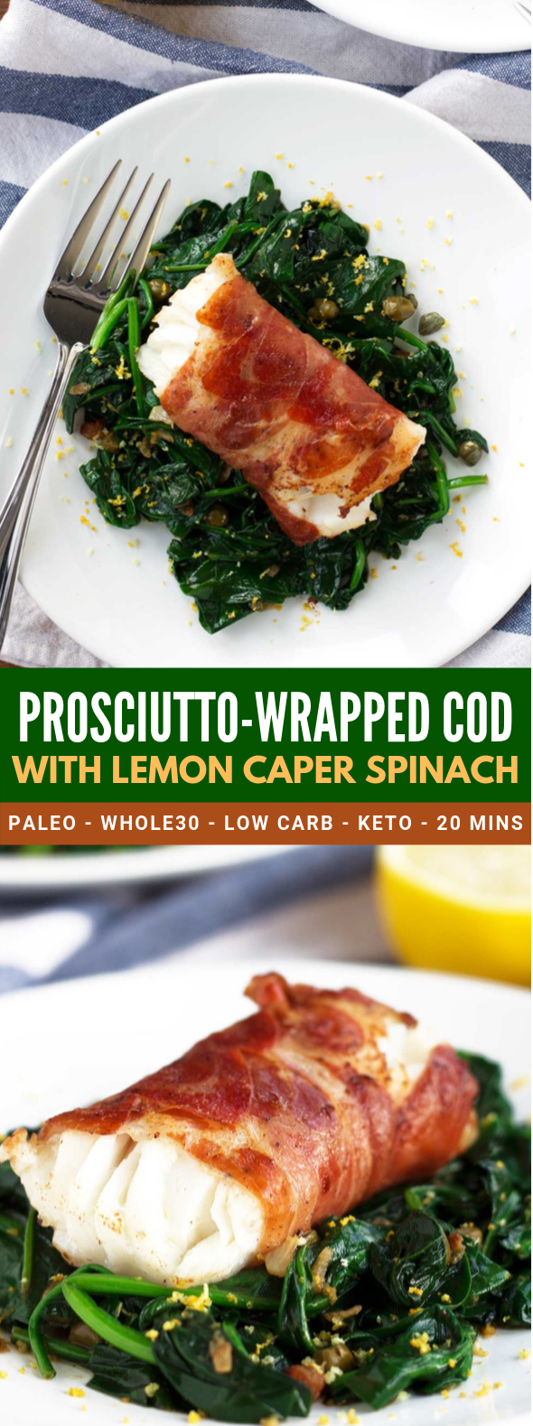 PROSCIUTTO-WRAPPED COD WITH LEMON CAPER SPINACH #lowcarb #ketodiet