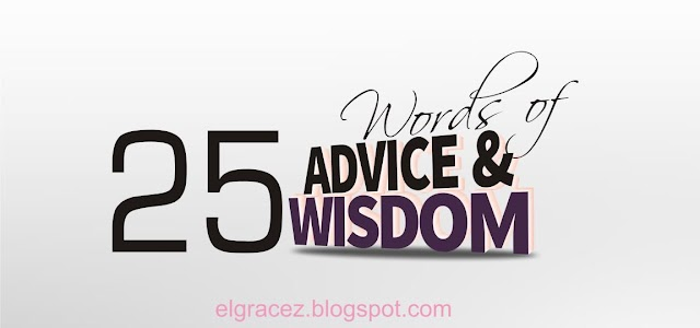 25 Words of Advice and Wisdom for Godly Living