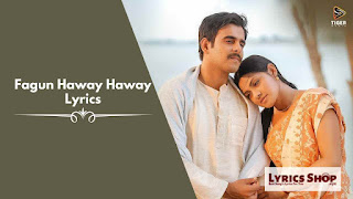 Fagun Haway Haway Lyrics