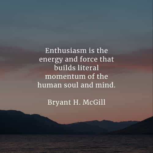 Enthusiasm quotes that'll inspire eagerness out of you