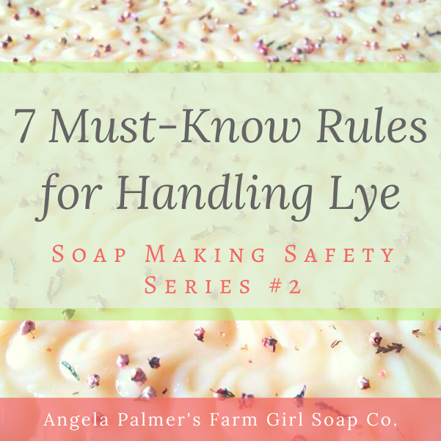 Want to learn how to make soap from scratch? Before you get started, make sure you know these 7 important rules for how to safely use lye while making soap. By Angela Palmer at Farm Girl Soap Co.