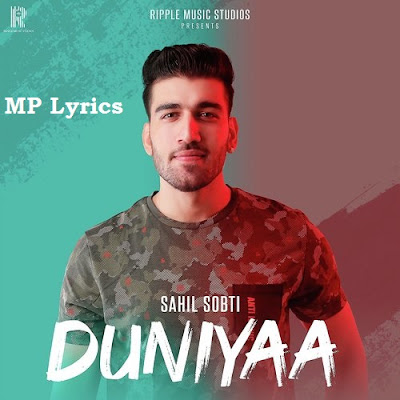 Duniyaa Lyrics Sahil Sobti | Duniyaa Sahil Sobti