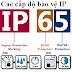 Tất tần tật về cấp bảo vệ IP có thể bạn chưa biết