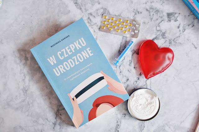 """""""W czepku urodzone"""" - Weronika Nawara"""