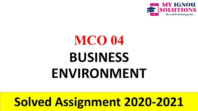 MCO 04 BUSINESS ENVIRONMENT  Solved Assignment 2020-21
