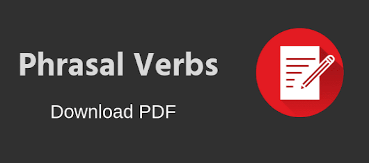 Most Common Phrasal Verbs list with meaning PDF Download