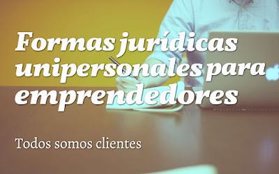 Formas jurídicas unipersonales para emprendedores