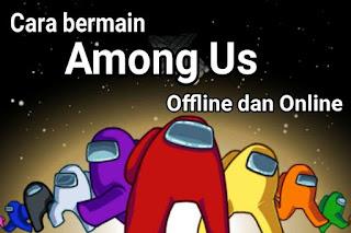 bermain among us dengan teman online dam offline