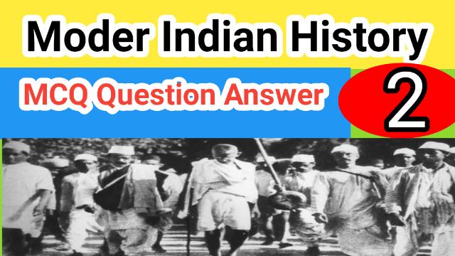 Modern Indian History MCQ Question Answer | upsc wbcs psc ugc net | part- 2
