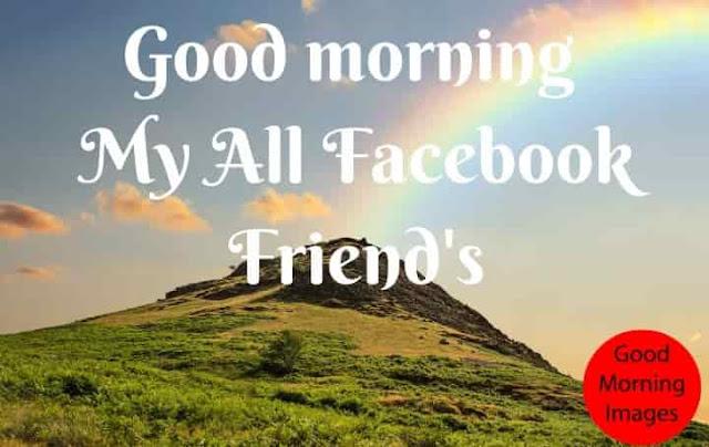 Good Morning My FB Friends
