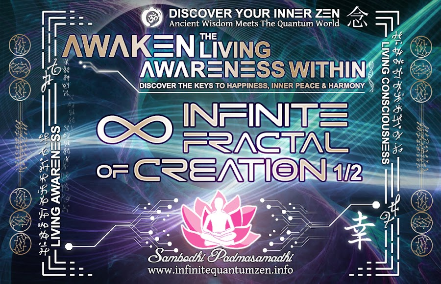 Infinite Fractal of Creation 1 of 2, The Book of Zen Awareness mindfulness key to happiness peace joy