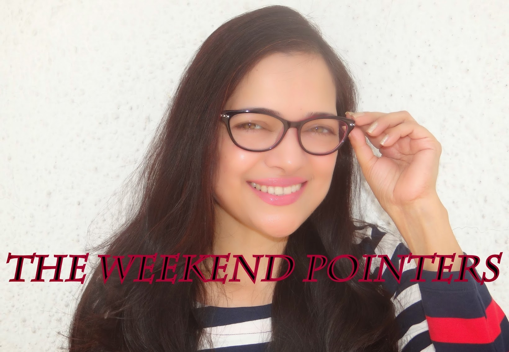 The Weekend Pointers-Part 1, Lighten and Brighten your skin in a month