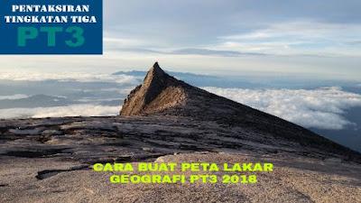 Cara Buat Peta Lakar Tugasan Geografi PT3 2018