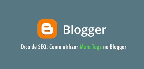Como adicionar Meta Tags no Blogger