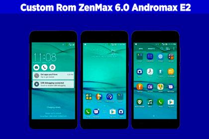 Custom ROM Asus ZenMax Marshmallow Untuk Smartfren Andromax E2