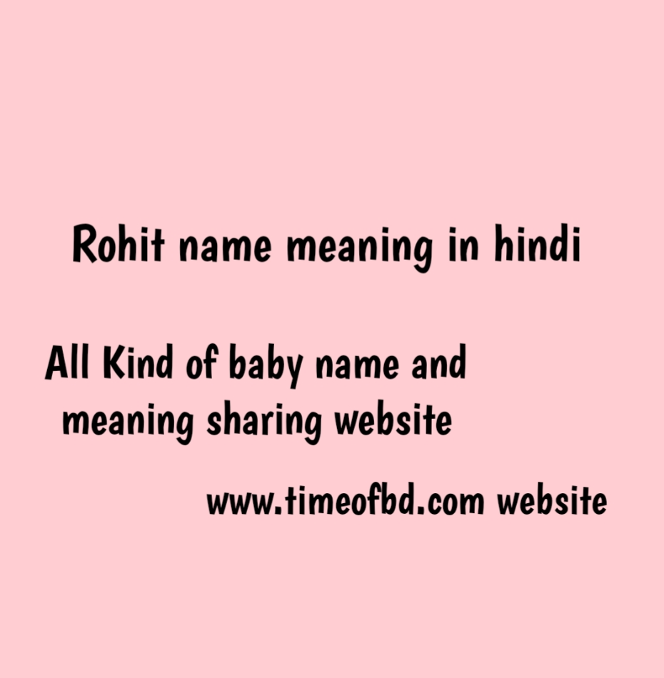 rohit name meaning in hindi, rohit ka meaning, rohit meaning in hindi dictionary, meaning of rohit in hindi