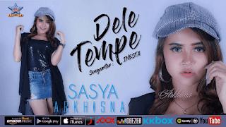 Lirik Lagu Dele Tempe - Sasya Arkhisna