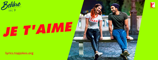 "NE DIS JAMAIS JE T'AIME SONG FROM BEFIKRE: Latest Song from the Movie ""Befikre"". This song is sung by Vishal Dadlani and Sunidhi Chauhan, music is composed by Vishal Shekhar while lyrics of Je T'aime (I Love You) are penned by Jaideep Sahni."